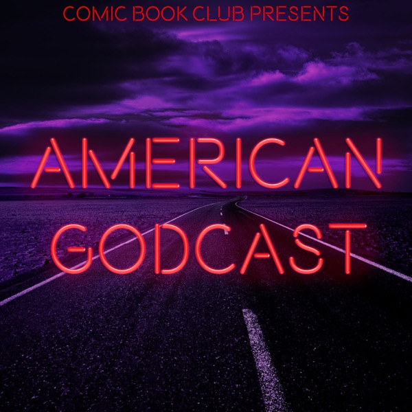 American Godcast: The American Gods Podcast