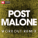 Post Malone (Extended Workout Remix) - Power Music Workout