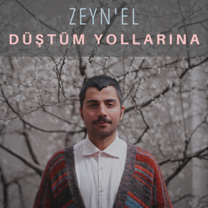 Zeyn'el - Düştüm Yollarına - EP