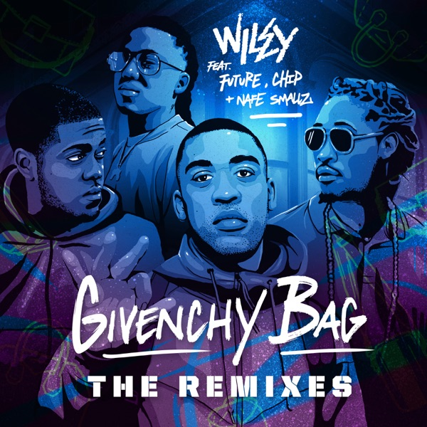 Givenchy Bag (feat. Future, Nafe Smallz & Chip) [The Remixes] - Single