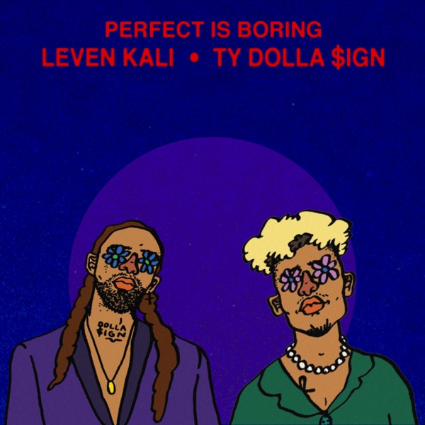 PERFECT IS BORING (feat. Ty Dolla $ign) - Single