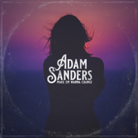 Adam Sanders - Make Em Wanna Change artwork