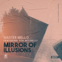 Master Mello - Mirror of Illusions (feat. Dia Michelle)