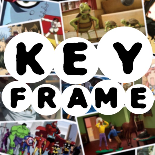 KeyFrame | An Anime & Animation Podcast