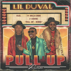 Lil Duval - Pull Up feat. 2 Chainz & Ty Dolla $ign