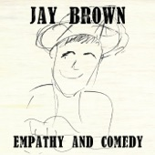 Jay Brown - Empathy and Comedy