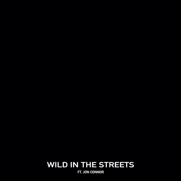Wild in the Streets (feat. Jon Connor) - Single