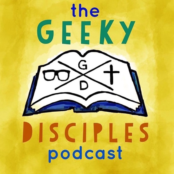 The Geeky Disciples Podcast | Listen Free on Castbox