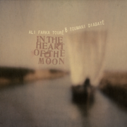 In the Heart of the Moon - Ali Farka Touré & Toumani Diabaté - Ali Farka Touré & Toumani Diabaté