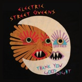 Electric Street Queens - Gimme All You Got