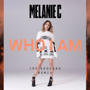 Melanie C - Who I Am (Joe Goddard Remix Edit)