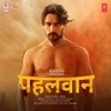 Pehlwaan (Original Motion Picture Soundtrack)
