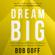 Bob Goff - Dream Big