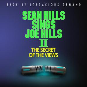Sean Hills - Sean Hills Sings Joe Hills II: The Secret of the Views