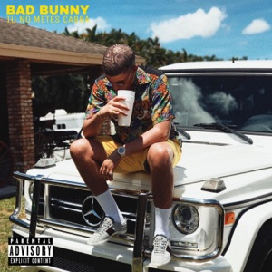 Bad Bunny - Tú No Metes Cabra