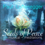 Seeds of Peace - Paul Luftenegger - Paul Luftenegger