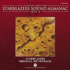 Starblazers Sound Almanac 1974, Vol. 1: Starblazers Original Soundtrack (Eternal Edition) [Original Television Soundtrack]