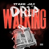 1TAKEJAY - Drip Walking