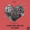 R-Wan - My Heart (feat. Mike Jay) artwork