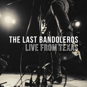 The Last Bandoleros - Lead the Way (Live from Texas)