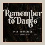 Jack Schneider - Remember to Dance (feat. Vince Gill)