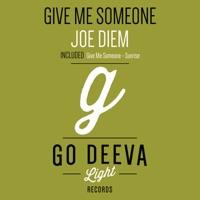 Give Me Someone - JOE DIEM
