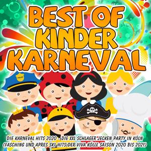 Verschiedene Interpreten - Best of Kinder Karneval - Die Karneval Hits 2020 (Die XXL Schlager Jecken Party in Köln - Fasching und Apres Ski Hits der Viva Kölle Saison 2020 bis 2021)