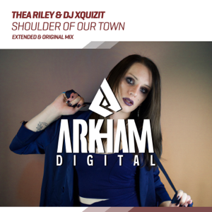 Shoulder of Our Town - Thea Riley & DJ Xquizit