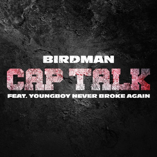 Cap Talk (feat. YoungBoy Never Broke Again) - Single