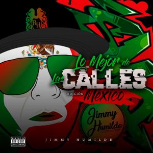 Jimmy Humilde - Jimmy Humilde Presenta Lo Mejor de las Calles Edición México