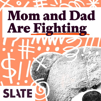 Mom and Dad Are Fighting | Slate's parenting show