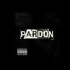 Pardon Remix Single