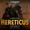 Dan Abnett - Hereticus: Warhammer 40,000: Eisenhorn, Book 3 (Unabridged) artwork