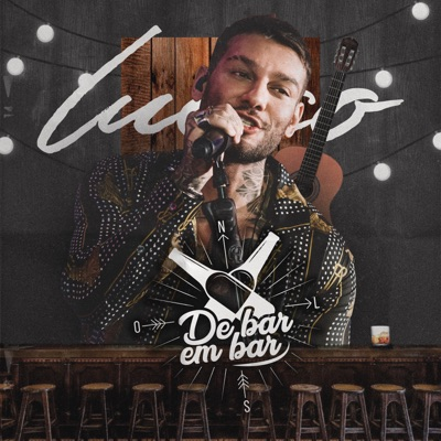 De Bar em Bar (Ao Vivo em Goiânia) - EP - Lucas Lucco
