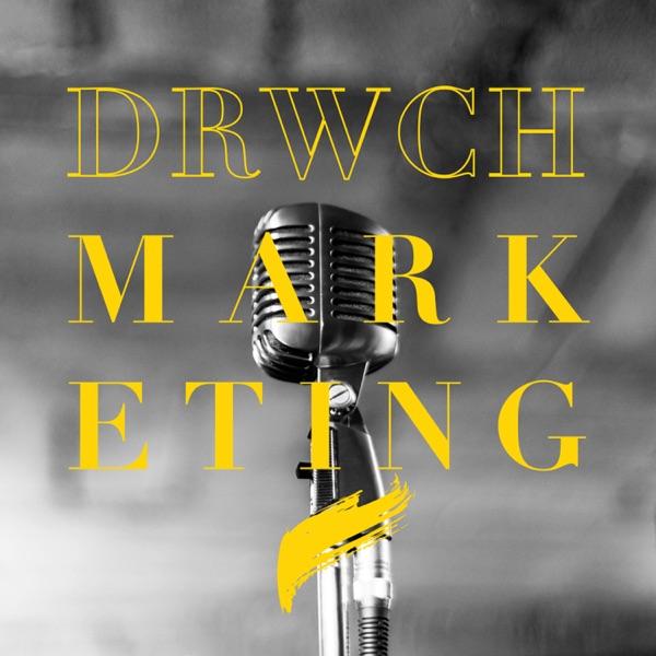DRWCH Marketing Podcast