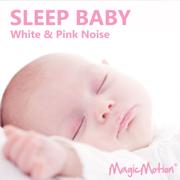 Sleep Baby - White & Pink Noise - MagicMotion - MagicMotion