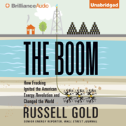 The Boom: How Fracking Ignited the American Energy Revolution and Changed the World (Unabridged)