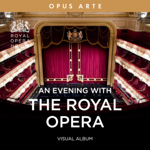 Various Artists - An Evening with the Royal Opera (Visual Album)