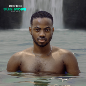 Korede Bello - Sun Momi (Only You)