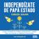 Carlos Galán Rubio - Independízate de Papá Estado [Be Independent of the Daddy State] (Unabridged)