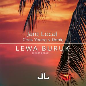 Jaro Local - Lewa Buruk (Heart Break) [feat. Chris Young & Ronty]