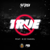 True (feat. Kizz Daniel) - Mayorkun