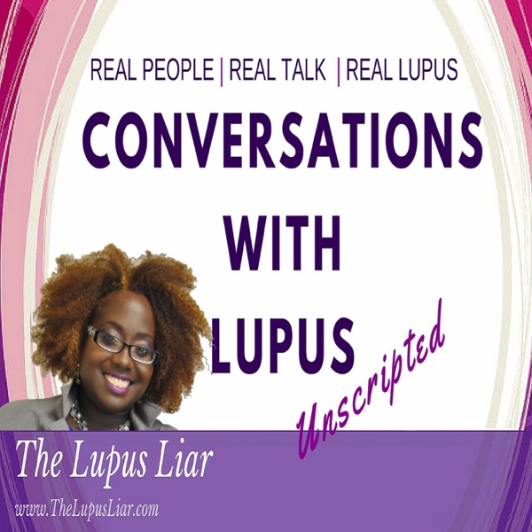 Conversations with Lupus | Unscripted
