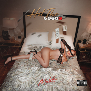 Mulatto - Hit the Latto - EP
