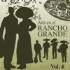 Allá en el Rancho Grande (Vol. 4)