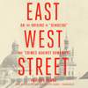 Philippe Sands - East West Street: On the Origins of