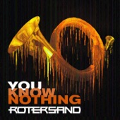 Rotersand - You Know Nothing
