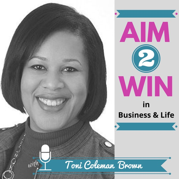 The Aim 2 Win in Business & Life Podcast