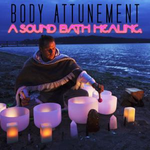 Healing Vibrations - Body Attunement: A Sound Bath Healing