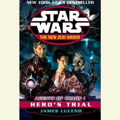 Star Wars: The New Jedi Order: Agents of Chaos I: Hero's Trial (Abridged)